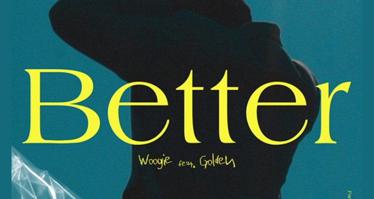 WOOGIE returned with single 'Better' today (20th) ...